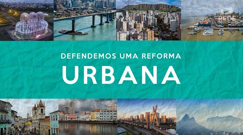 Princípios da Rede: Reforma Urbana