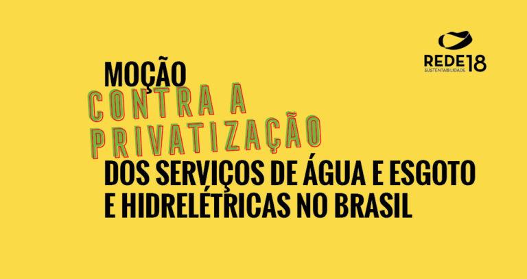 Moção contra a privatização dos serviços de água e esgoto e hidrelétricas no Brasil