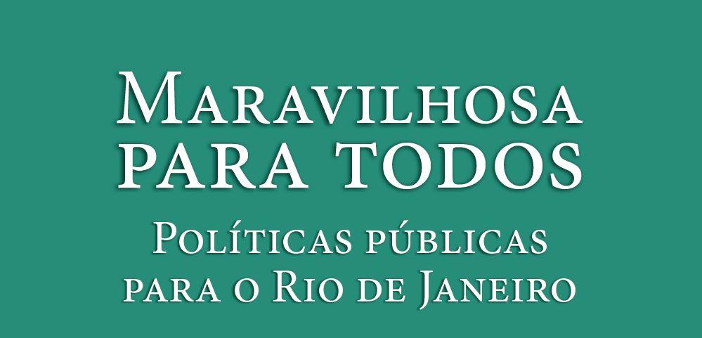 """Disponível para download: Livro """"Maravilhosa para todos – Políticas públicas para o Rio de Janeiro"""""""