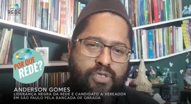 Por que REDE, Anderson Gomes?